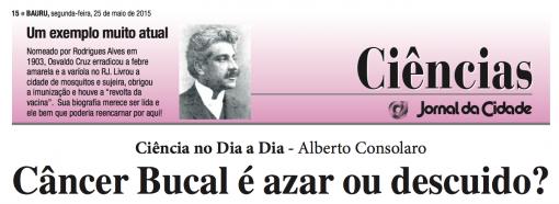 Câncer Bucal é azar ou descuido? por Alberto Consolaro