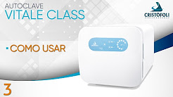 Vitale Class Autoclave - How to Use